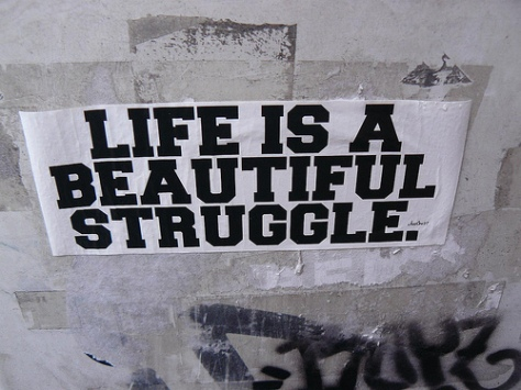 Life is a beautiful struggle - thebeautifullstruggle.tumblr.com